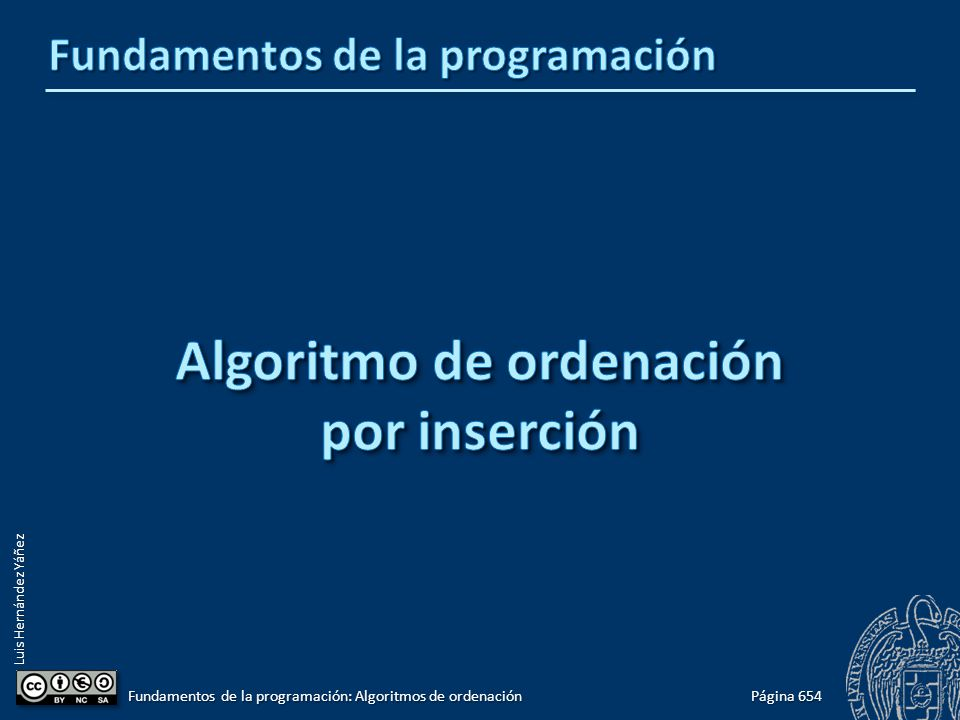 Luis Hernández Yáñez Página 654 Fundamentos de la programación: Algoritmos de ordenación