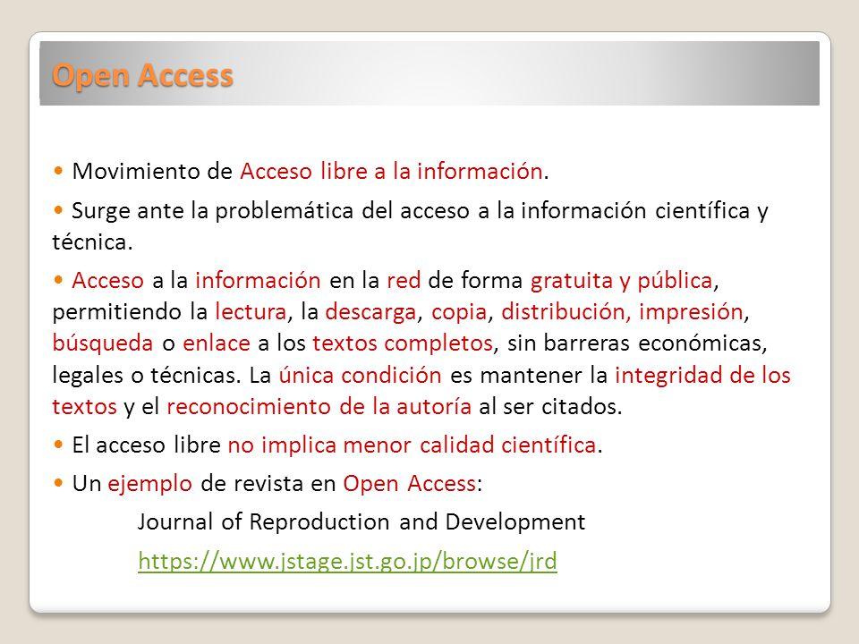 Open Access Movimiento de Acceso libre a la información. Surge ante la problemática del acceso a la información científica y técnica. Acceso a la info