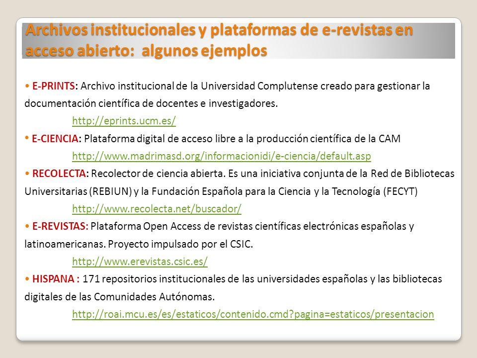 Archivos institucionales y plataformas de e-revistas en acceso abierto: algunos ejemplos E-PRINTS: Archivo institucional de la Universidad Complutense