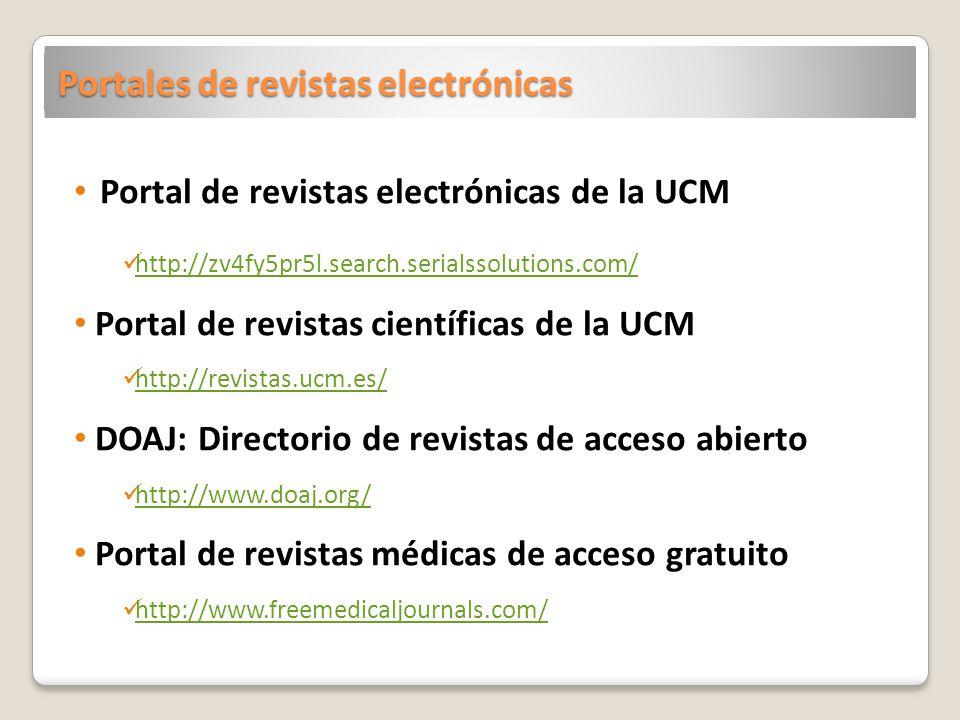 Portales de revistas electrónicas Portal de revistas electrónicas de la UCM http://zv4fy5pr5l.search.serialssolutions.com/ Portal de revistas científi