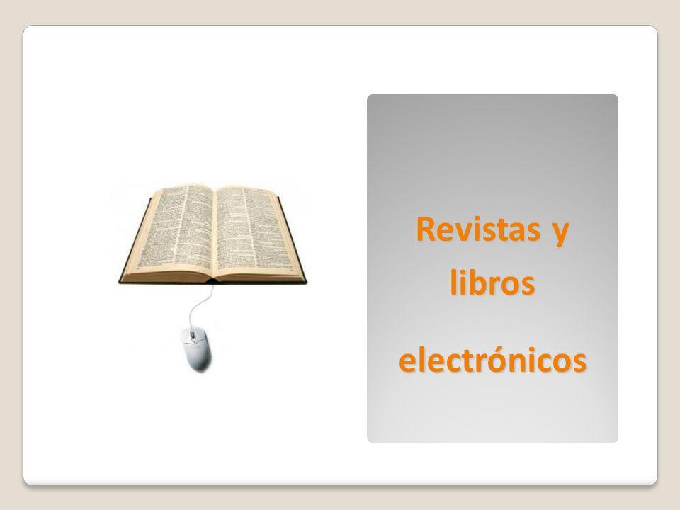Revistas y libros electrónicos