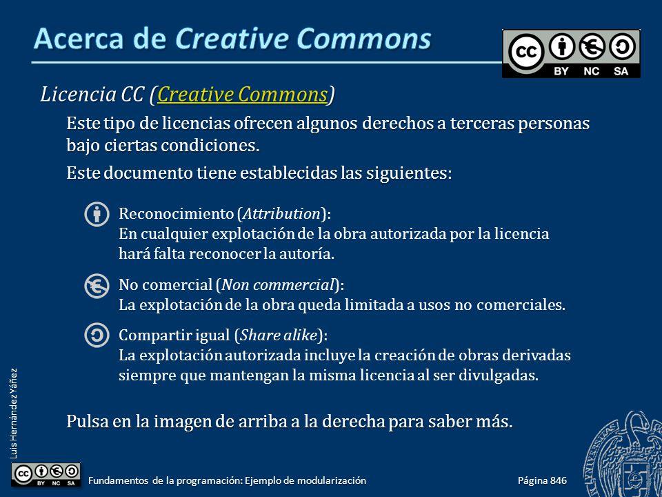 Luis Hernández Yáñez Licencia CC (Creative Commons) Creative CommonsCreative Commons Este tipo de licencias ofrecen algunos derechos a terceras personas bajo ciertas condiciones.