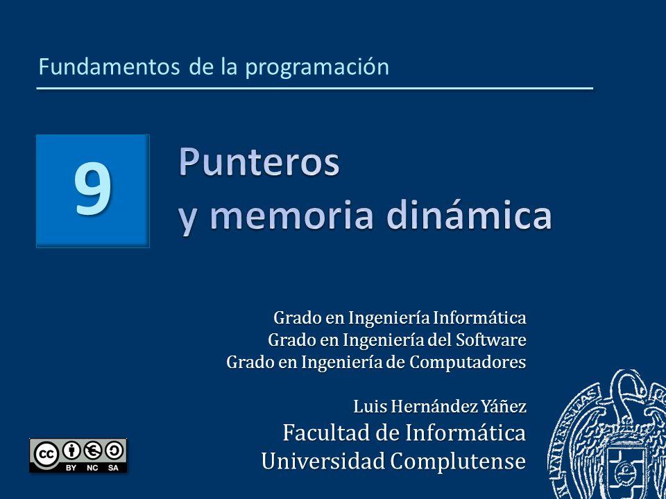 9 Grado en Ingeniería Informática Grado en Ingeniería del Software Grado en Ingeniería de Computadores Luis Hernández Yáñez Facultad de Informática Un