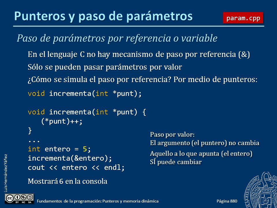 Luis Hernández Yáñez Paso de parámetros por referencia o variable En el lenguaje C no hay mecanismo de paso por referencia (&) Sólo se pueden pasar pa