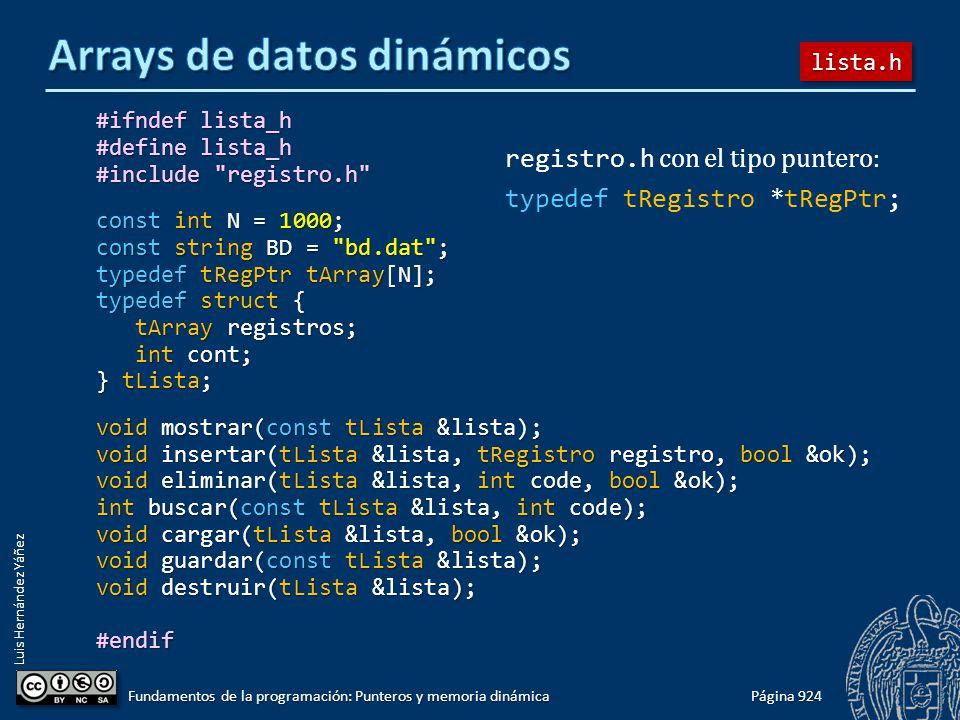 Luis Hernández Yáñez Página 924 Fundamentos de la programación: Punteros y memoria dinámica #ifndef lista_h #define lista_h #include