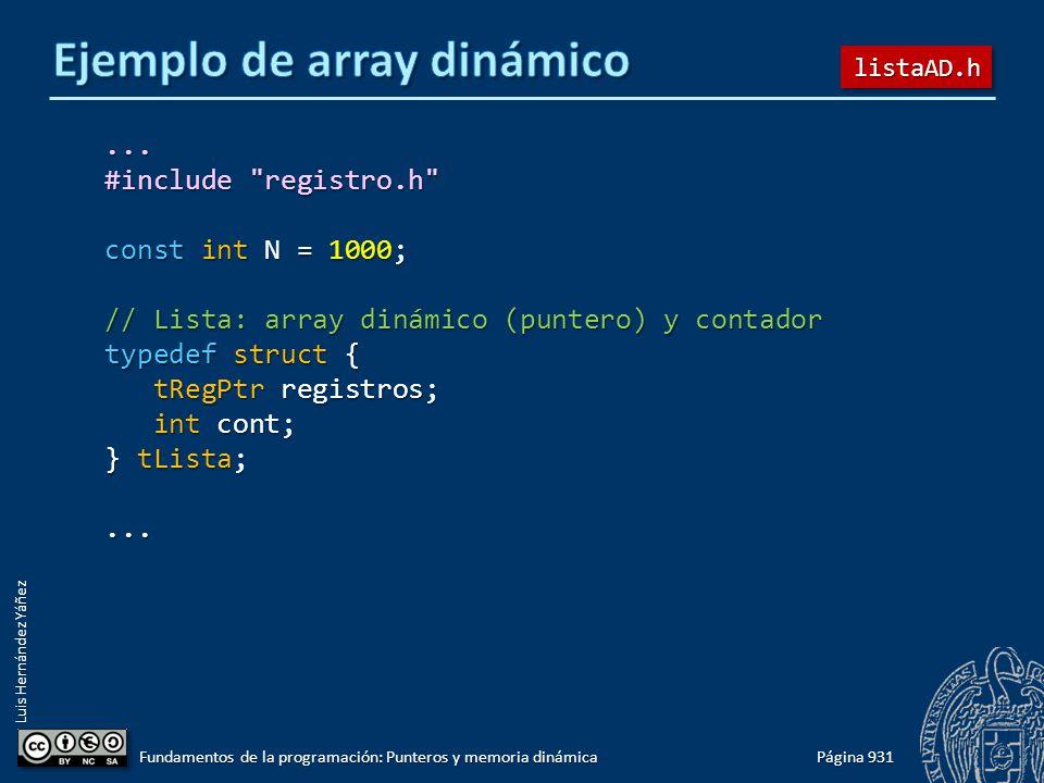 Luis Hernández Yáñez Página 931 Fundamentos de la programación: Punteros y memoria dinámica... #include