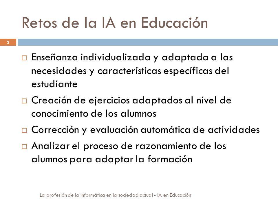 Retos de la IA en Educación Enseñanza individualizada y adaptada a las necesidades y características específicas del estudiante Creación de ejercicios