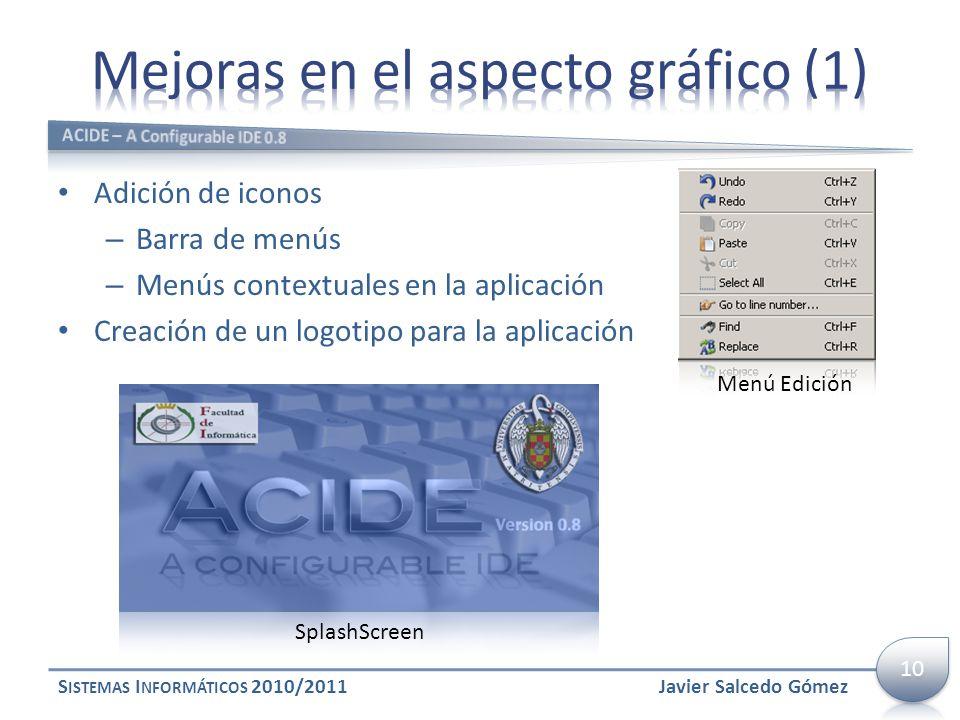 Adición de iconos – Barra de menús – Menús contextuales en la aplicación Creación de un logotipo para la aplicación S ISTEMAS I NFORMÁTICOS 2010/2011J