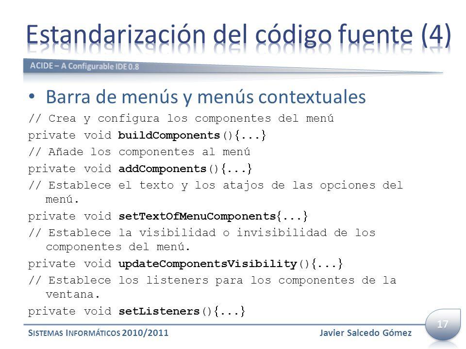 Barra de menús y menús contextuales // Crea y configura los componentes del menú private void buildComponents()... // Añade los componentes al menú pr