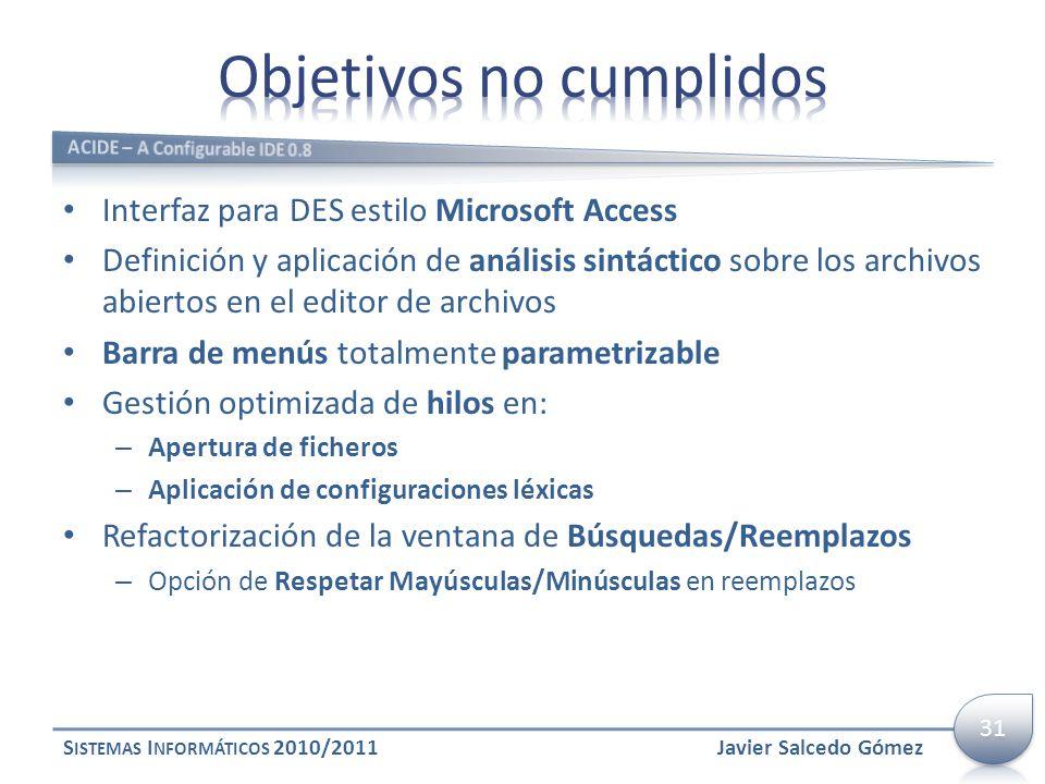 Interfaz para DES estilo Microsoft Access Definición y aplicación de análisis sintáctico sobre los archivos abiertos en el editor de archivos Barra de
