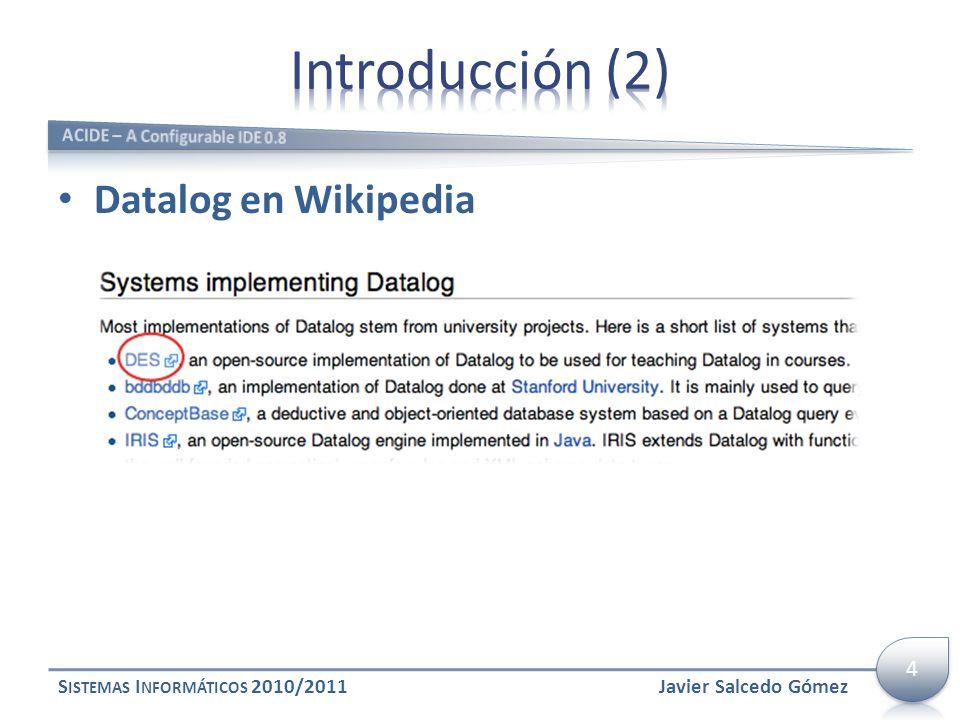 Datalog en Wikipedia S ISTEMAS I NFORMÁTICOS 2010/2011Javier Salcedo Gómez