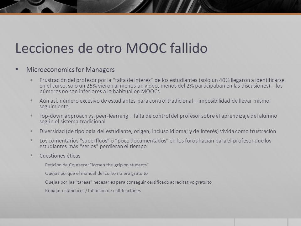 Lecciones de otro MOOC fallido Microeconomics for Managers Frustración del profesor por la falta de interés de los estudiantes (solo un 40% llegaron a