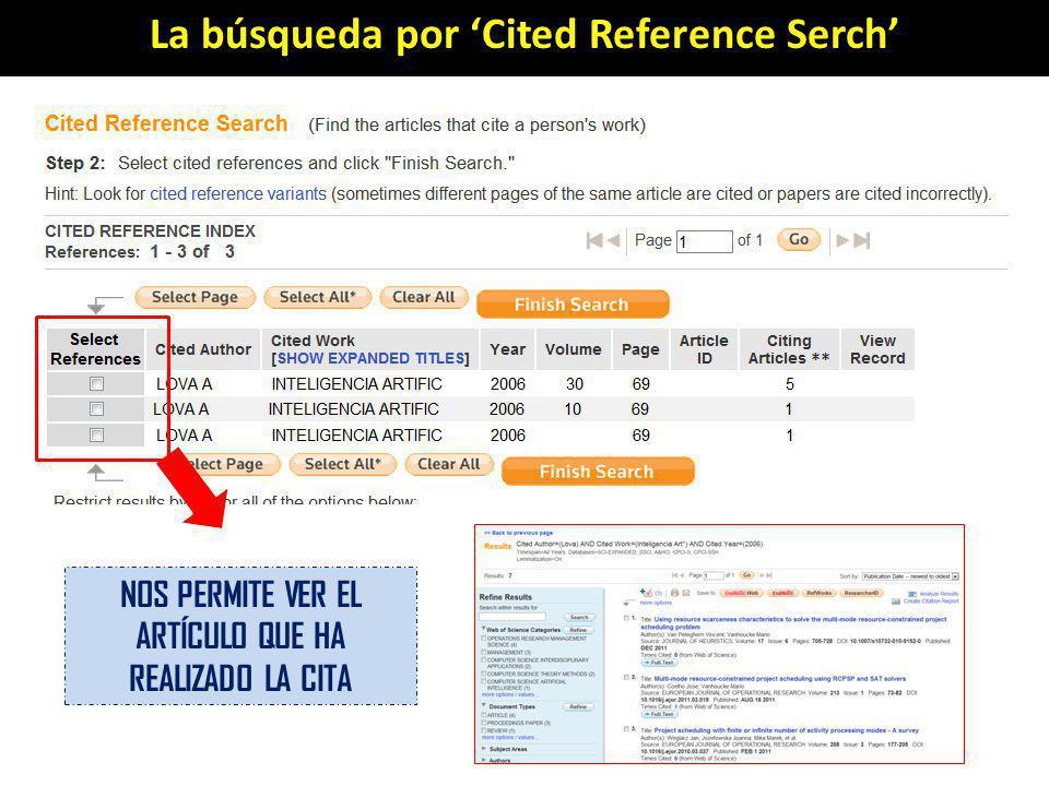 La búsqueda por Cited Reference Serch NOS PERMITE VER EL ARTÍCULO QUE HA REALIZADO LA CITA