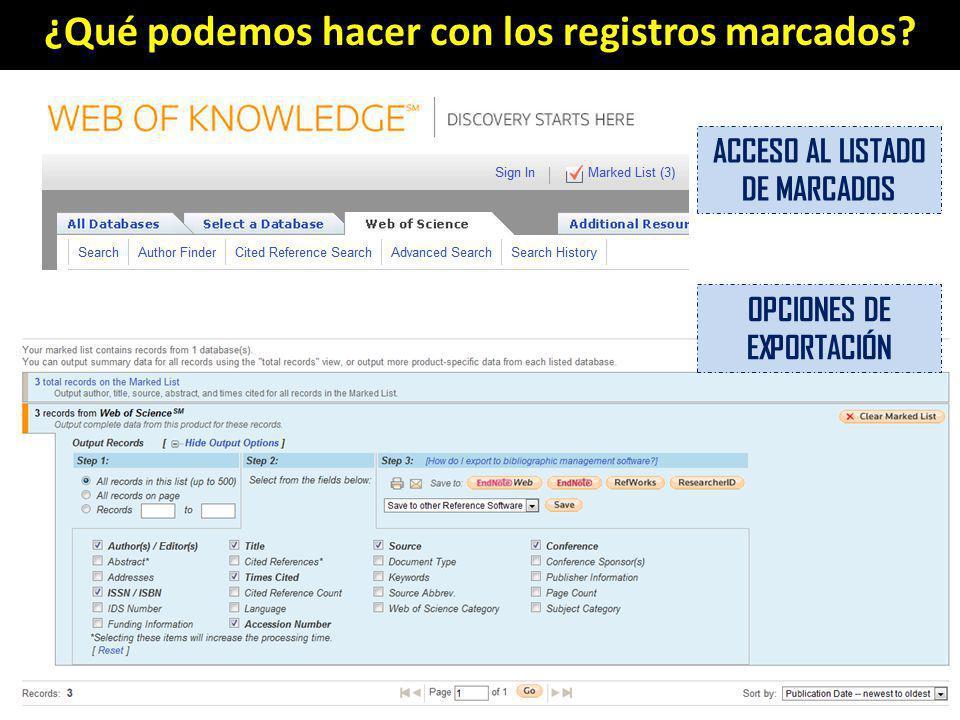 ¿Qué podemos hacer con los registros marcados? ACCESO AL LISTADO DE MARCADOS OPCIONES DE EXPORTACIÓN