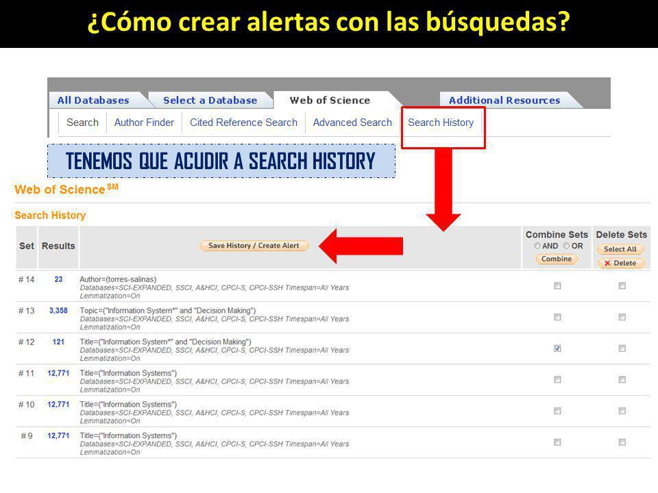 ¿Cómo crear alertas con las búsquedas? TENEMOS QUE ACUDIR A SEARCH HISTORY