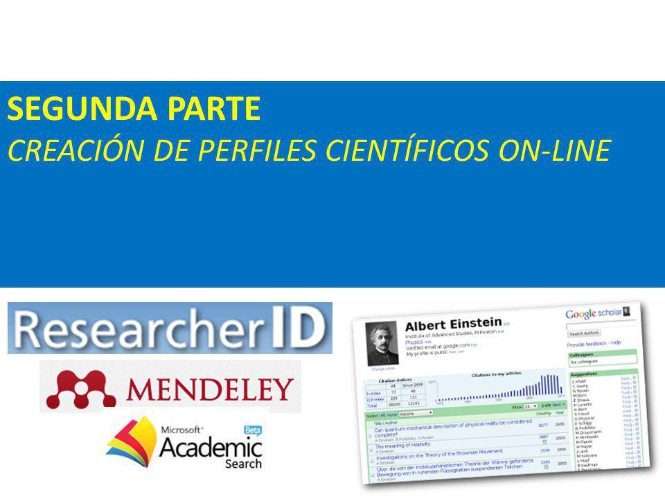 SEGUNDA PARTE CREACIÓN DE PERFILES CIENTÍFICOS ON-LINE
