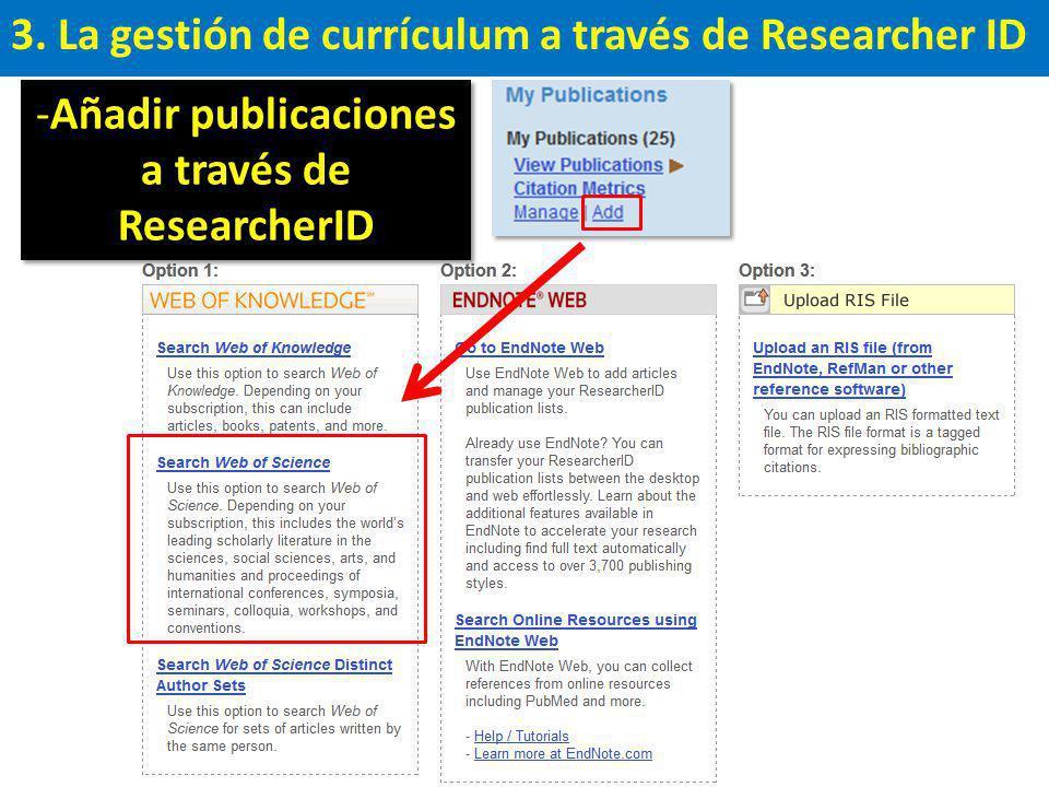 3. La gestión de currículum a través de Researcher ID -Añadir publicaciones a través de ResearcherID