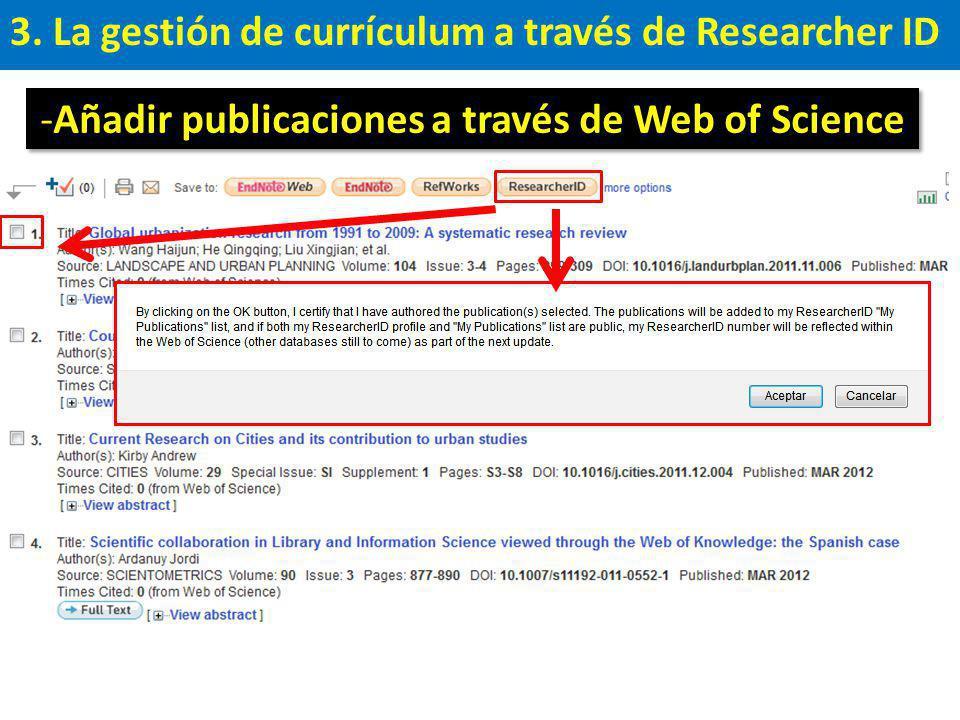 3. La gestión de currículum a través de Researcher ID -Añadir publicaciones a través de Web of Science