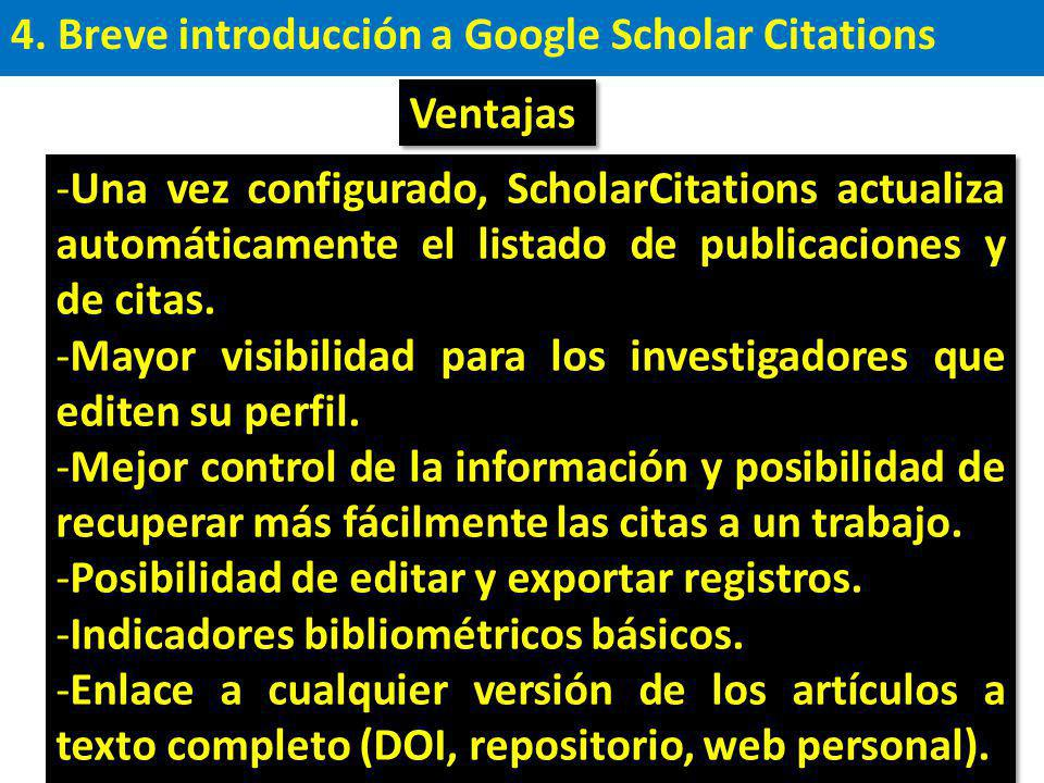 4. Breve introducción a Google Scholar Citations -Una vez configurado, ScholarCitations actualiza automáticamente el listado de publicaciones y de cit