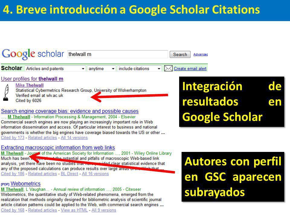 4. Breve introducción a Google Scholar Citations Autores con perfil en GSC aparecen subrayados Integración de resultados en Google Scholar