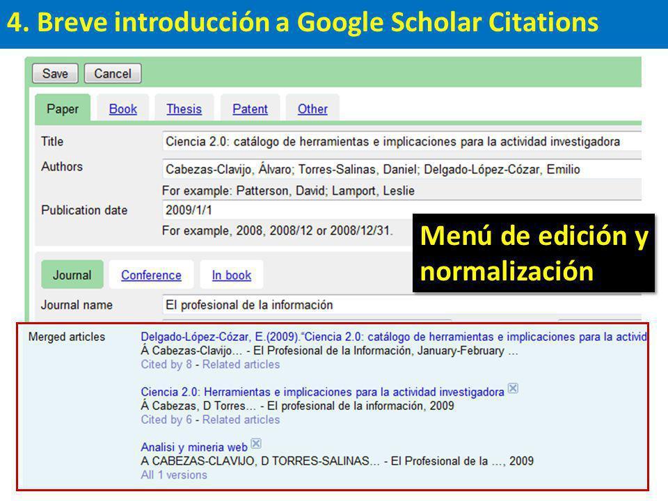 4. Breve introducción a Google Scholar Citations Menú de edición y normalización