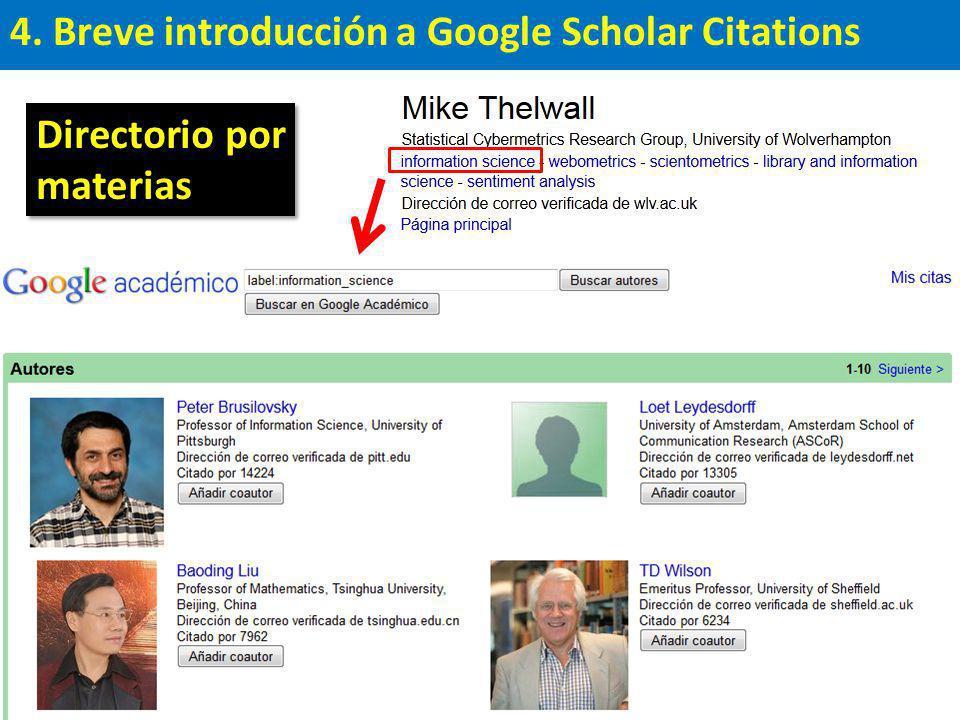 4. Breve introducción a Google Scholar Citations Directorio por materias