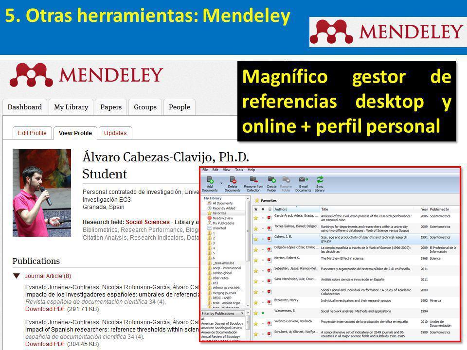 5. Otras herramientas: Mendeley Magnífico gestor de referencias desktop y online + perfil personal