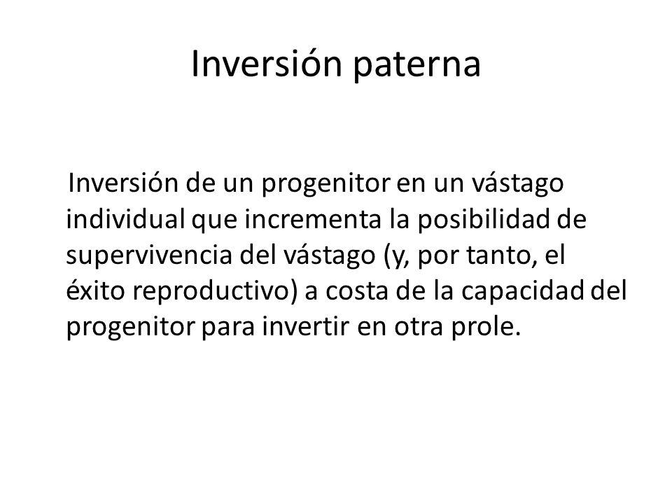 Inversión paterna Inversión de un progenitor en un vástago individual que incrementa la posibilidad de supervivencia del vástago (y, por tanto, el éxi
