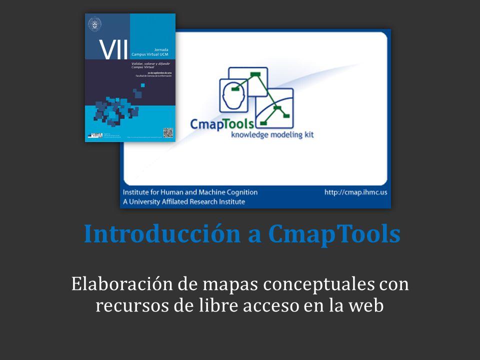 Introducción a CmapTools Elaboración de mapas conceptuales con recursos de libre acceso en la web