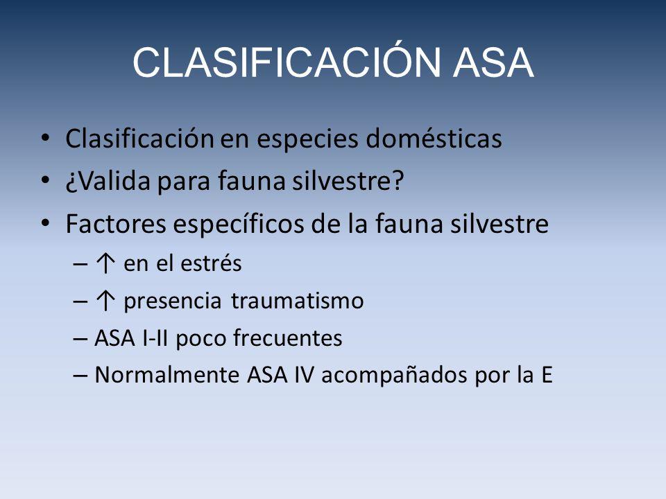 CLASIFICACIÓN ASA Clasificación en especies domésticas ¿Valida para fauna silvestre.