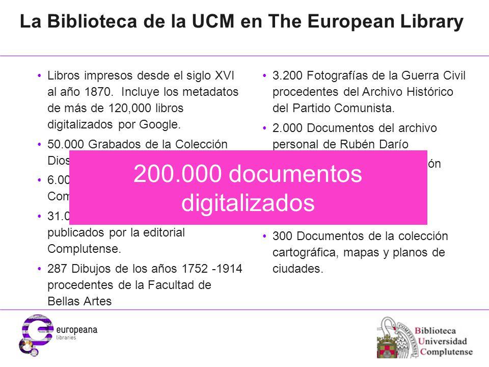 Place your organisation logo here La Biblioteca de la UCM en The European Library Libros impresos desde el siglo XVI al año 1870.