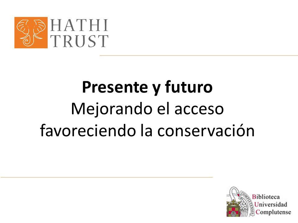 Presente y futuro Mejorando el acceso favoreciendo la conservación