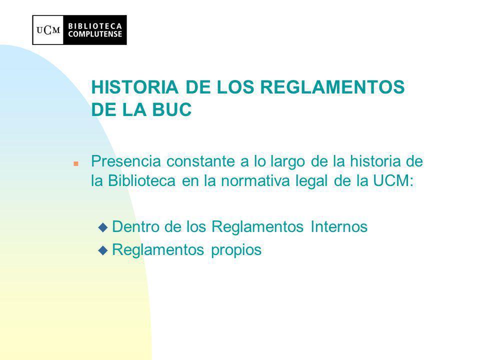 Estructura y contenido del Reglamento n La Biblioteca aparece en los Estatutos de la UCM como uno de sus servicios académicos que debe contar con un Reglamento o conjunto de normas que regulen su funcionamiento.