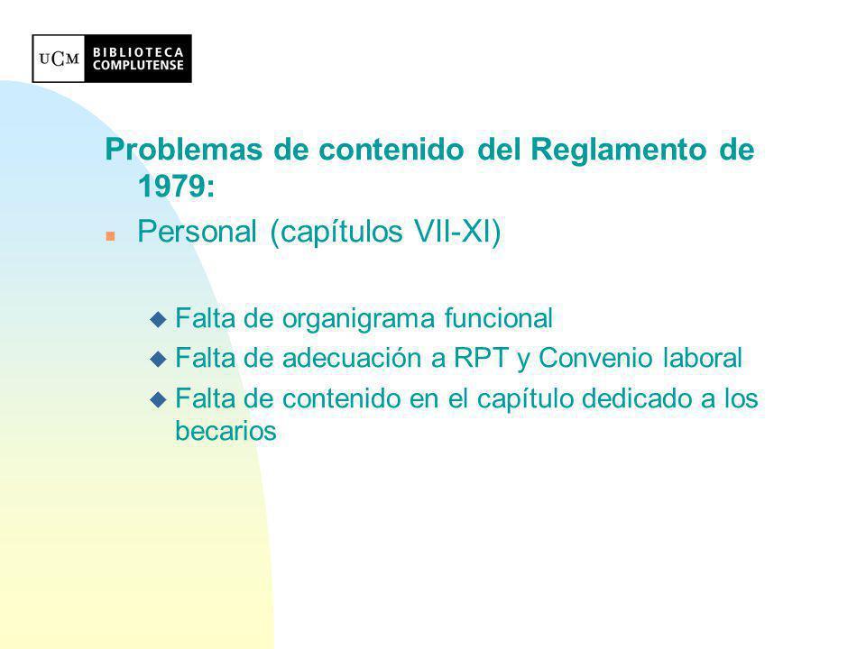 Problemas de contenido del Reglamento de 1979: n Procesos y servicios (capítulos XII-XXI) u Indefinición de los Servicios Centrales.