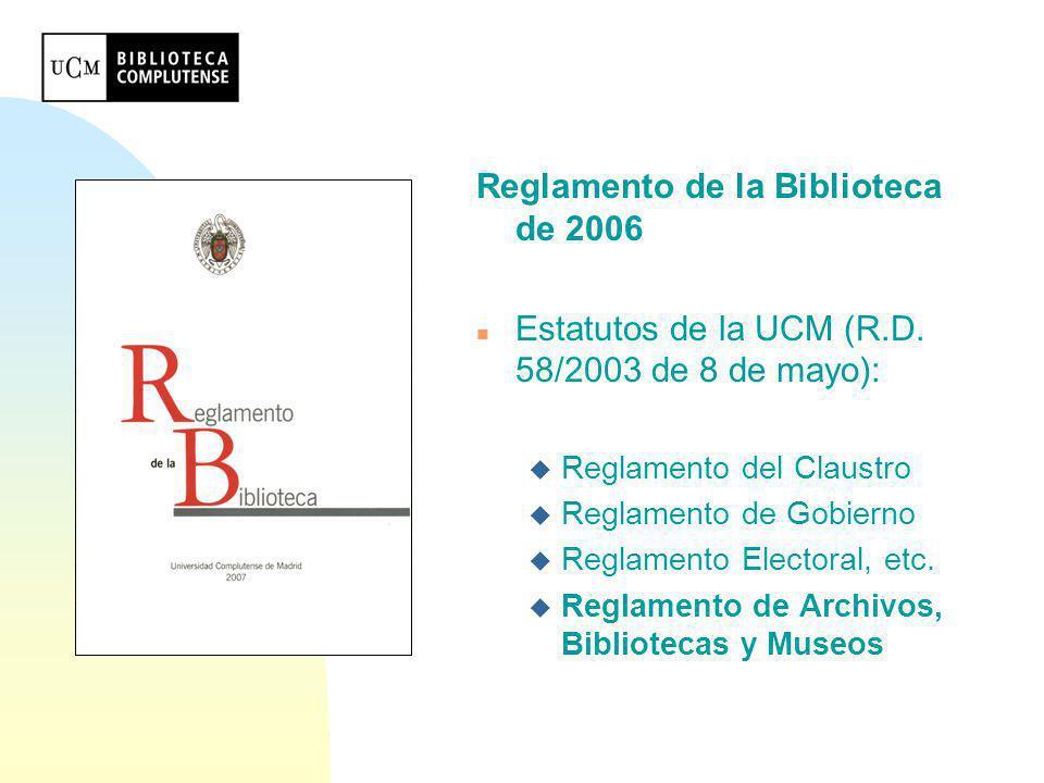 Contenido del Reglamento: n Título IX (artículos 96-104) régimen económico u Presupuesto n Título X(artículos 105-109) patrimonio bibliográfico u Planes específicos de gestión del patrimonio bibliográfico n Título XI (art.