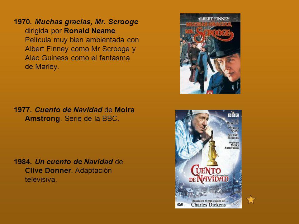 1970. Muchas gracias, Mr. Scrooge dirigida por Ronald Neame. Película muy bien ambientada con Albert Finney como Mr Scrooge y Alec Guiness como el fan