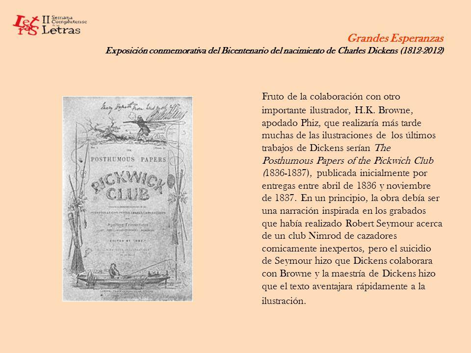 Grandes Esperanzas Exposición conmemorativa del Bicentenario del nacimiento de Charles Dickens (1812-2012) Fruto de la colaboración con otro important