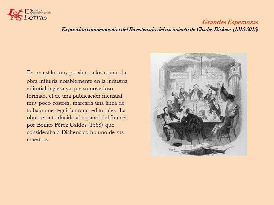 Grandes Esperanzas Exposición conmemorativa del Bicentenario del nacimiento de Charles Dickens (1812-2012) En un estilo muy próximo a los cómics la ob