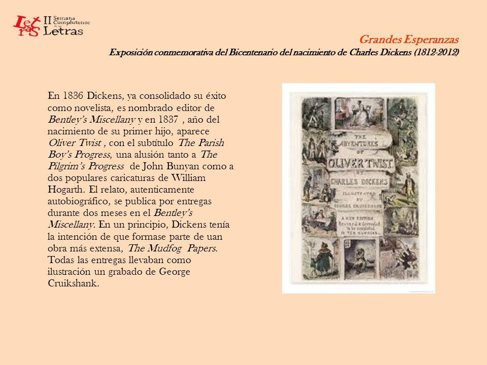 Grandes Esperanzas Exposición conmemorativa del Bicentenario del nacimiento de Charles Dickens (1812-2012) En 1836 Dickens, ya consolidado su éxito co