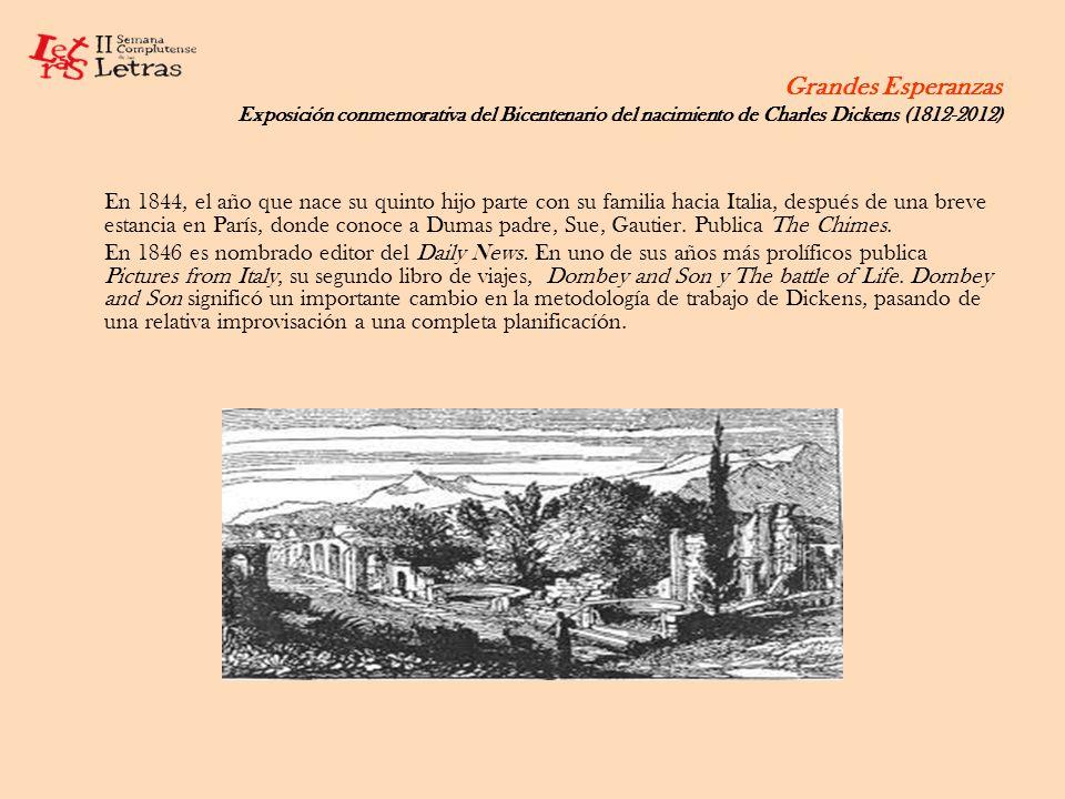 Grandes Esperanzas Exposición conmemorativa del Bicentenario del nacimiento de Charles Dickens (1812-2012) En 1844, el año que nace su quinto hijo par