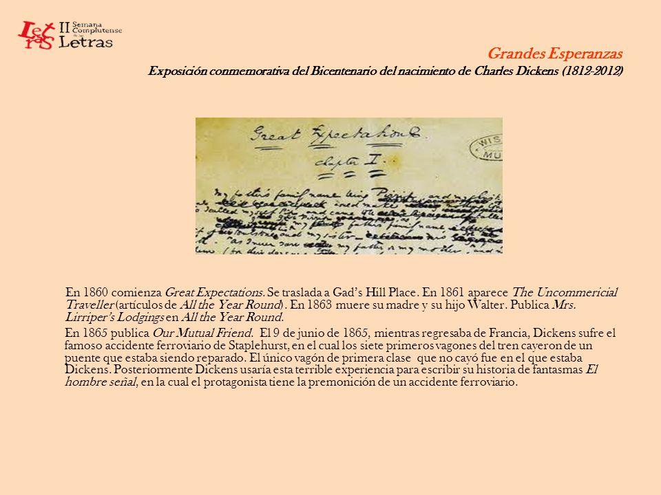 Grandes Esperanzas Exposición conmemorativa del Bicentenario del nacimiento de Charles Dickens (1812-2012) En 1860 comienza Great Expectations. Se tra