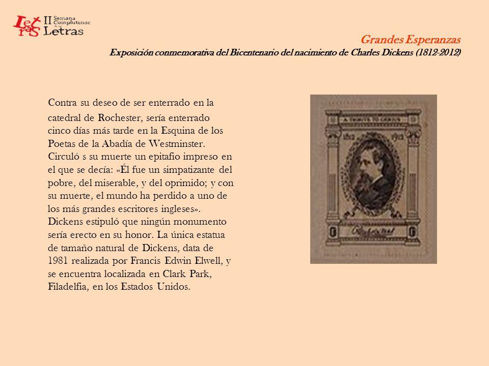 Grandes Esperanzas Exposición conmemorativa del Bicentenario del nacimiento de Charles Dickens (1812-2012) Contra su deseo de ser enterrado en la cate