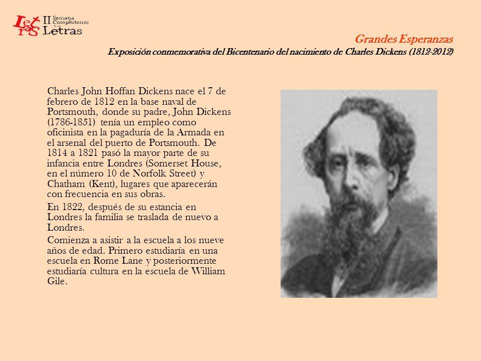 Grandes Esperanzas Exposición conmemorativa del Bicentenario del nacimiento de Charles Dickens (1812-2012) Los estudios de Dickens quedan interrumpidos cuando su padre es encarcelado en 1824 en la Marshalsea por no pagar sus deudas.