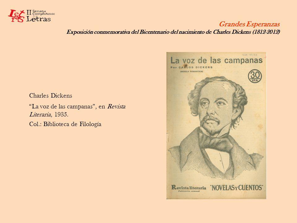 Grandes Esperanzas Exposición conmemorativa del Bicentenario del nacimiento de Charles Dickens (1812-2012) Charles Dickens La voz de las campanas, en