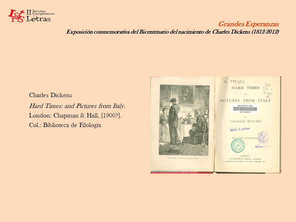 Grandes Esperanzas Exposición conmemorativa del Bicentenario del nacimiento de Charles Dickens (1812-2012) Charles Dickens Hard Times: and Pictures fr