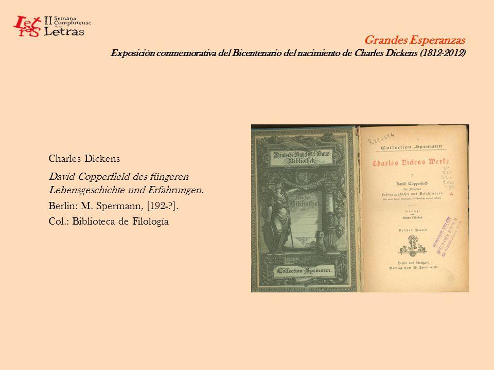 Grandes Esperanzas Exposición conmemorativa del Bicentenario del nacimiento de Charles Dickens (1812-2012) Charles Dickens David Copperfield des fünge