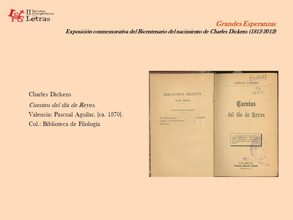 Grandes Esperanzas Exposición conmemorativa del Bicentenario del nacimiento de Charles Dickens (1812-2012) Charles Dickens Cuentos del día de Reyes. V