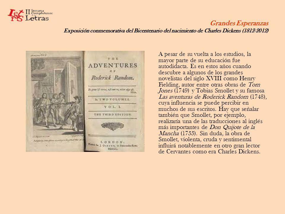 Grandes Esperanzas Exposición conmemorativa del Bicentenario del nacimiento de Charles Dickens (1812-2012) En 1849 funda el semanario Household Words, donde publica escritos de autores poco conocidos, y en el que publicaría dos de sus obras más conocidas: Bleak House (1852-1853) y Hard Times (1854).