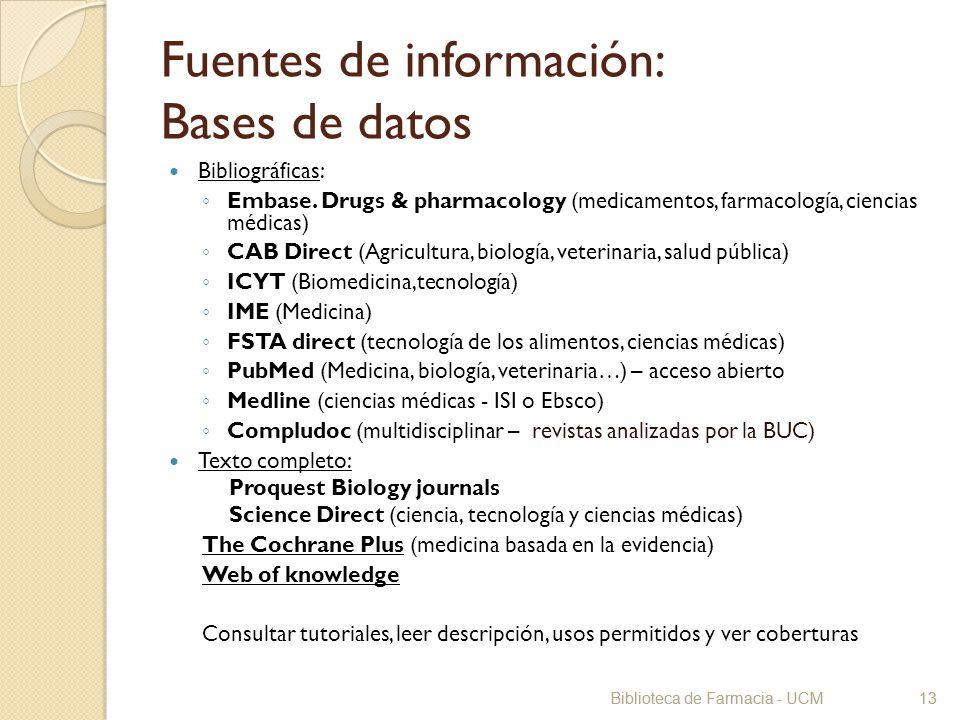 Biblioteca de Farmacia - UCM13 Fuentes de información: Bases de datos Bibliográficas: Embase. Drugs & pharmacology (medicamentos, farmacología, cienci
