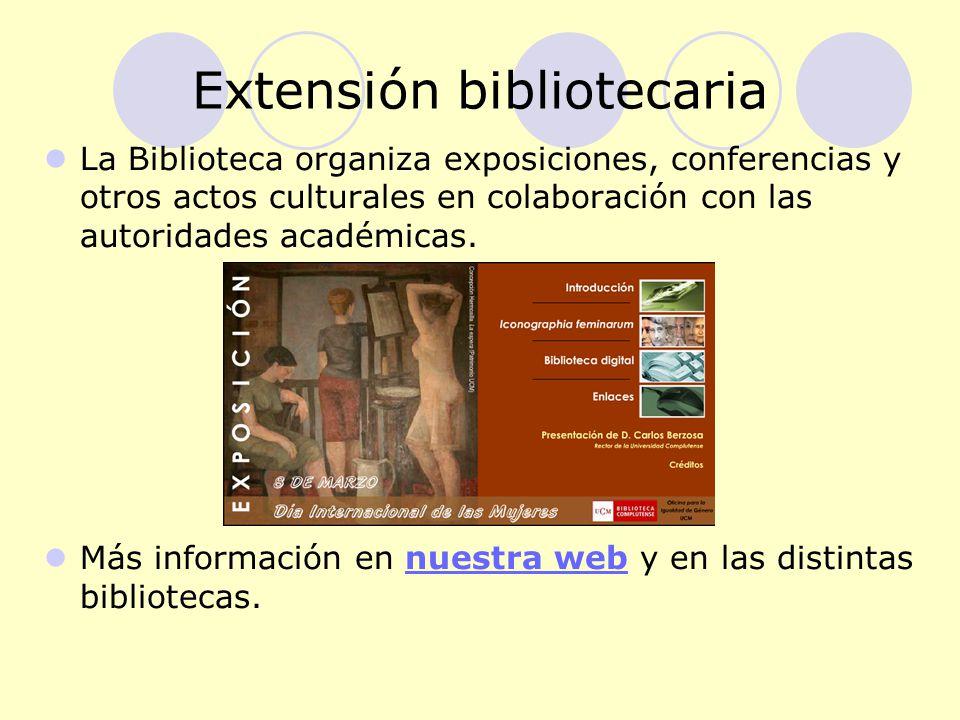 Extensión bibliotecaria La Biblioteca organiza exposiciones, conferencias y otros actos culturales en colaboración con las autoridades académicas.